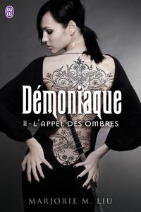 Marjorie Liu - Démoniaque Tome 2 : L'appel des ombres.