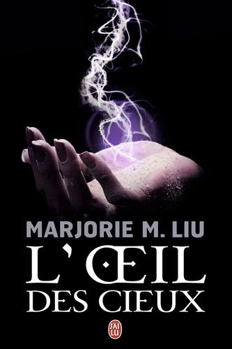 Marjorie Liu - L'oeil des cieux.