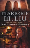 Marjorie Liu - La cité sanglante Tome 2 : Les chasseurs d'ombres.