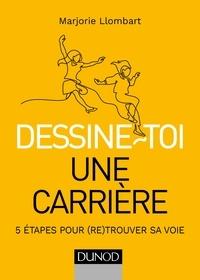 Marjorie Llombart - Dessine-toi une carrière - 5 étapes pour (re)trouver sa voie.