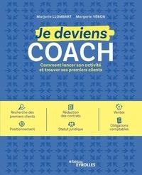 Marjorie Llombart et Margerie Véron - Je deviens coach - Comment lancer son activité et trouver ses premiers clients.