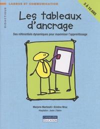 Marjorie Martinelli et Kristine Mraz - Les tableaux d'ancrage - Des référentiels dynamiques pour maximiser l'apprentissage.