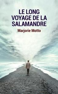 Marjorie Motto - Le long voyage de la salamandre.