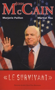 Marjorie Paillon et Martial You - John McCain - Le survivant.