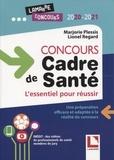 Marjorie Plessis et Lionel Regard - Concours Cadre de santé - L'essentiel pour réussir. Avec des vidéos exclusives de professionnels de santé.