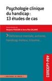 Marjorie Poussin et Anna-Rita Galiano - Psychologie clinique du handicap - 13 études de cas.