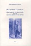 Marjorie Rousseau-Minier - Des filles sans joie - Le roman de la prostituée dans la seconde moitié du XIXe siècle.