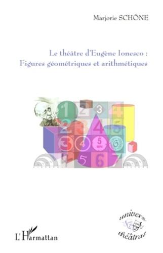 Marjorie Schöne - Le théâtre d'Eugène Ionesco - Figures géométriques et arithmétiques.