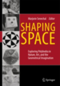 Shaping Space - Exploring Polyhedra in Nature, Art, and the Geometrical Imagination.pdf