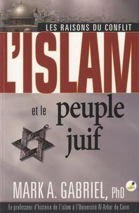 Mark A. Gabriel - L'islam et le peuple juif - Les raisons du conflit.
