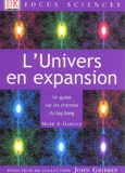 Mark-A Garlick - L'Univers en expansion - Un guide sur les chemins du big bang.