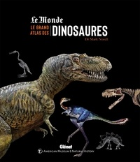 Le grand atlas des dinosaures - Mark A. Norell |