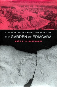 THE GARDEN OF EDIACARA. Discovering the First Complex Life, édition en anglais.pdf