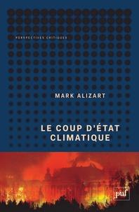 Mark Alizart - Le coup d'état climatique.