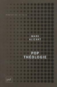 Mark Alizart - Pop théologie - Protestantisme et postmodernité.