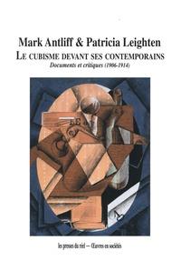 Mark Antliff - Le cubisme devant ses contemporains - Documents et critiques (1906-1914).
