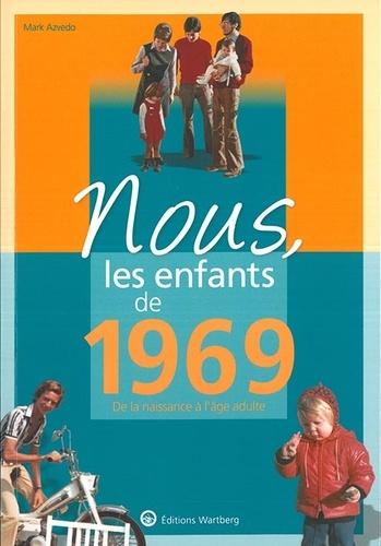 Nous, les enfants de 1969. De la naissance à l'âge adulte