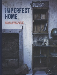 Mark Bailey et Sally Bailey - Imperfect Home.