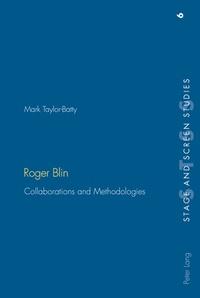 Mark Batty - Roger Blin - Collaborations and Methodologies.