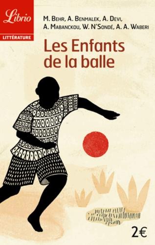Mark Behr et Anouar Benmalek - Les Enfants de la balle.