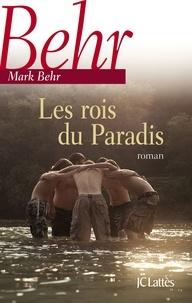 Mark Behr - Les rois du Paradis.