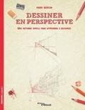 Mark Bergin - Dessiner en perspective - Une méthode simple pour apprendre à dessiner.