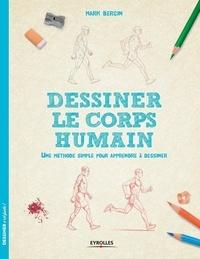 Mark Bergin - Dessiner le corps humain - Une méthode simple pour apprendre à dessiner.