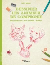 Mark Bergin - Dessiner les animaux de compagnie - Une méthode simple pour apprendre à dessiner.