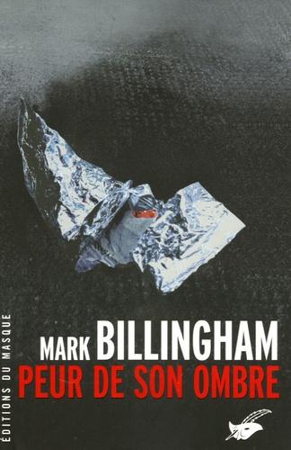 Mark Billingham - Peur de son ombre.