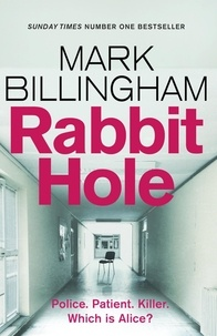 Mark Billingham - Rabbit Hole - The new masterpiece from the Sunday Times number one bestseller.