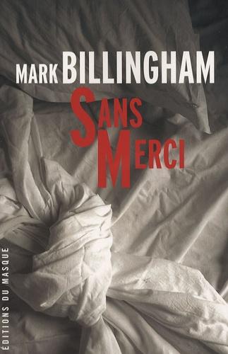 Mark Billingham - Sans Merci.