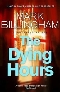 Mark Billingham - The Dying Hours.