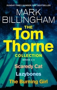 Mark Billingham - The Tom Thorne Collection, Books 2-4 - Scaredy Cat, Lazy Bones and The Burning Girl.