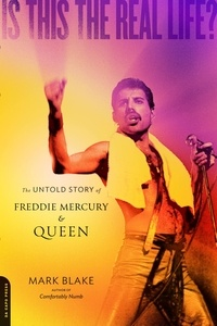 Mark Blake - Is This the Real Life? - The Untold Story of Queen.