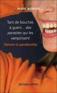 Tant de bouches à guérir... des parasites qui les vampirisent - Vaincre la parodontite.pdf