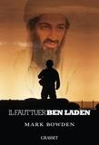 Mark Bowden - Il faut tuer Ben Laden.