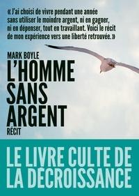 Mark Boyle - L'homme sans argent.