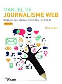 Manuel de journalisme web - Blog, réseaux sociaux, multimédia, info mobile.pdf
