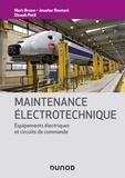 Mark Brown et Jawahar Rawtani - Maintenance électrotechnique - Equipements électriques et circuits de commande.
