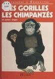 Mark Carwardine et Martin Camm - Les gorilles, les chimpanzés et autres singes.