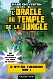 Mark Cheverton - Le mystère de Herobrine Tome 2 : L'oracle du temple de la jungle.