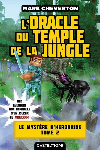 Le mystère de Herobrine Tome 2 L'oracle du temple de la jungle