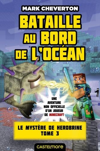 Le mystère de Herobrine Tome 3 Bataille au bord de l'océan