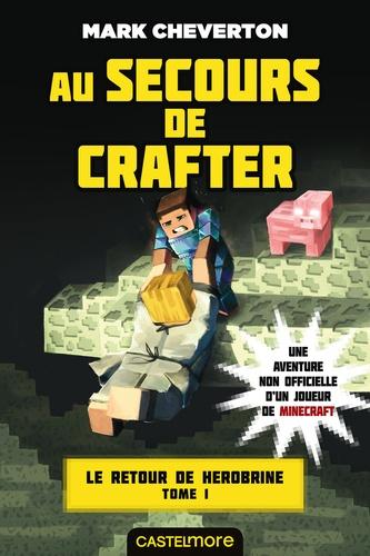 Le Retour de Herobrine Tome 1 Au secours de Crafter