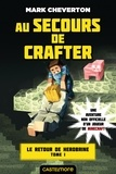 Mark Cheverton - Le Retour de Herobrine Tome 1 : Au secours de Crafter.