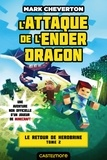 Mark Cheverton - Le Retour de Herobrine Tome 2 : L'attaque de l'Ender Dragon.