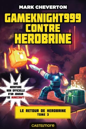 Le Retour de Herobrine Tome 3 Gameknight999 contre Herobrine
