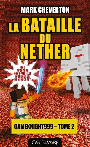 Les Aventures de Gameknight999 Tome 2 La bataille du Nether