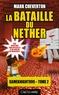 Mark Cheverton - Les Aventures de Gameknight999 Tome 2 : La bataille du Nether.