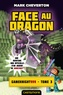 Mark Cheverton - Les Aventures de Gameknight999 Tome 3 : Face au dragon.